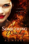 Something Witchy - A.J. Myers