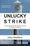 Unlucky Strike: Private Health and the Science, Law and Politics of Smoking - John Staddon, David Hockney