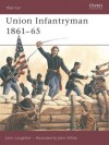 Union Infantryman 1861-65 - John P. Langellier, Ian Drury, John White