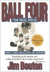 Ball Four: The Final Pitch - Jim Bouton, Leonard Shecter