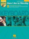 Here I Am to Worship - Keyboard Edition: Worship Band Play-Along Volume 2 - Hal Leonard Publishing Company