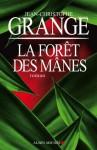 La Forêt des Mânes (Littérature française) (French Edition) - Jean-Christophe Grangé