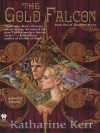 The Gold Falcon (The Silver Wyrm, #1) (The Dragon Mage, #4) - Katharine Kerr