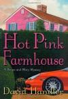 The Hot Pink Farmhouse - David Handler