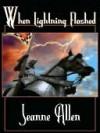 When Lightning Flashed - Jeanne Allen
