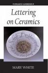 Lettering on ceramics - Mary White