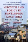Growth and Policy in Developing Countries: A Structuralist Approach (Initiative for Policy Dialogue) - José Antonio Ocampo, Codrina Rada, Lance Taylor