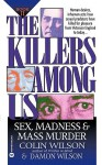 The Killers Among Us 2: Sex Madness & Mass Murder - Colin Wilson, Damon Wilson