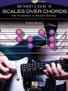 Guitarist's Guide To Scales Over Chords-The Foundation Of Melodic Guitar Soloing(Bk/Cd) - Chad Johnson