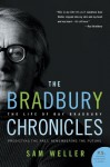 The Bradbury Chronicles: The Life of Ray Bradbury (P.S.) - Sam Weller