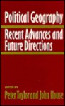 Political Geography: Recent Advances and Future Directions - Peter Taylor