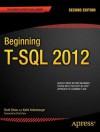 Beginning T-SQL 2012 - Kathi Kellenberger, Scott Shaw