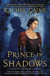 Prince of Shadows: A Novel of Romeo and Juliet - Rachel Caine