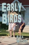 Early Birds (Josh & Dana) - Alex Wilson, Barbara Wilson