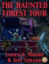 The Haunted Forest Tour (Necon Contemporary Horror) - Jeff Strand, James A. Moore, Kellianne Jones