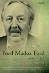 Ford Madox Ford: A Dual Life, Volume 2: The After-War World - Max Saunders