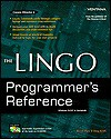 The Lingo Programmer's Reference - Darrell Plant, Doug Smith