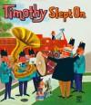 Timothy Slept On - Eva Grant, Mel Crawford