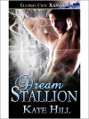 Dream Stallion (Horsement, Book One) - Kate Hill