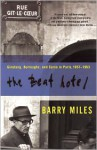 The Beat Hotel: Ginsberg, Burroughs and Corso in Paris, 1957-1963 - Barry Miles