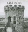 Dark Spaces: Montana's Historic Penitentiary at Deere Lodge - Ellen Baumler