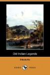 Old Indian Legends - Zitkala-Sa