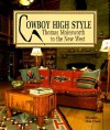 Cowboy High Style (pb): Thomas Molesworth to the New West - Elizabeth Clair Flood