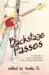 Backstage Passes: An Anthology of Rock and Roll Erotica from the Pages of Blue Blood - Amelia G., John Shirley, Shariann Lewitt, Andrew Greenberg, Cecilia Tan, Thomas S. Roche, William Spencer-Hale, Will Judy, Johnny Chen, Sèphera Girón, Sarah McKinley Oakes, Althea Morin, Yon Von Faust, Nancy A. Collins, Poppy Z. Brite