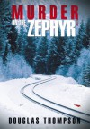 Murder On The Zephyr - Douglas Thompson