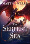 The Serpent Sea (Books of the Raksura #2) - Martha Wells