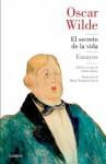 El secreto de la vida: Ensayos - Oscar Wilde, Miguel Temprano García, Andreu Jaume