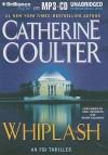 Whiplash (FBI Thriller, #14) - Catherine Coulter