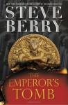 The Emperor's Tomb (with bonus short story The Balkan Escape): A Novel - Steve Berry