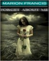 Forget About Me - Marion Francis