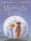 The Midnight Feast - Lindsay Camp, Tony Ross