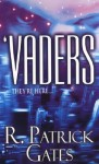 Vaders - R. Patrick Gates