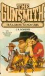 The Gunsmith #069: Trail Drive to Montana - J.R. Roberts