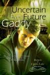 Uncertain Future - Eve Gaddy