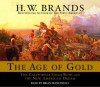 The Age of Gold: The California Gold Rush and the New American Dream (Audio) - H.W. Brands, Grover Gardner