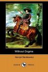 Without Dogma - Henryk Sienkiewicz, Iza Young