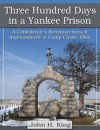 Three Hundred Days in a Yankee Prison - John H. King