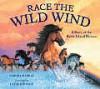 Race the Wild Wind: A Story of the Sable Island Horses - Sandra Markle, Layne Johnson