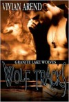 Wolf Tracks (Granite Lake Wolves #4) - Vivian Arend