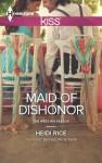 Maid of Dishonor - Heidi Rice