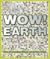 Wow! Earth. Written by John Woodward - John Woodward