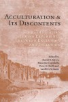 Acculturation and Its Discontents: The Italian Jewish Experience Between Exclusion and Inclusion - David H. Myers, Peter Hanns Reill, Massimo Ciavolella, Geoffrey Symcox