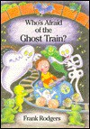 Who's Afraid of the Ghost Train? - Frank Rodgers