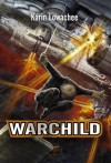 WARCHILD (ROMAN) (French Edition) - Karin Lowachee, Sandra Kazourian, Nicolas Fructus