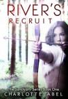 River's Recruit (Sanctuary #1) - Charlotte Abel