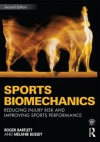 Sports Biomechanics: Reducing Injury Risk and Improving Sports Performance - Roger Bartlett, Melanie Bussey